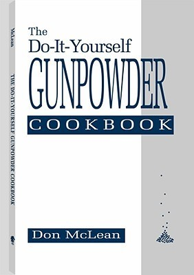 Do-It-Yourself Gunpowder Cookbook