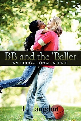 Bb And The Baller: An Educational Affair