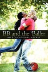 Bb And The 'Baller by L. Langdon