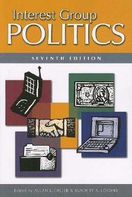Interest Group Politics, 7th Edition