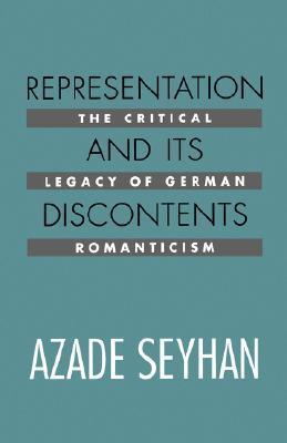 Representation and Its Discontents: The Critical Legacy of German Romanticism