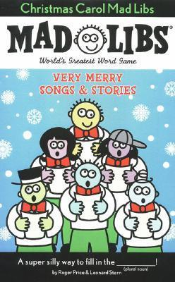 Christmas Carol Mad Libs: Very Merry Songs & Stories