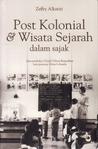 Post Kolonial dan Wisata Sejarah dalam Sajak