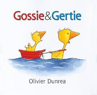 Gossie and Gertie by Olivier Dunrea