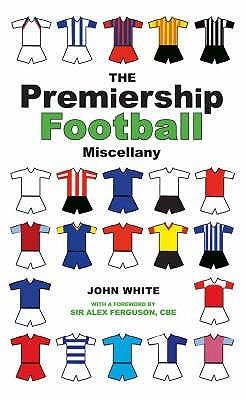 The Premiership Football Miscellany. John White