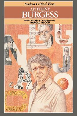 Anthony Burgess (Modern Critical Views)