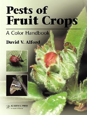 Pests of Fruit Crops: A Color Handbook