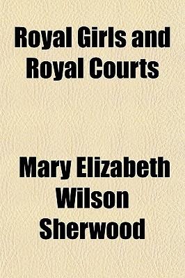 Royal Girls and Royal Courts