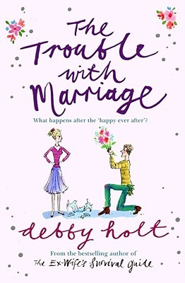 Ebook The Trouble With Marriage by Debby Holt PDF!
