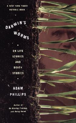Ebook Darwin's Worms: On Life Stories and Death Stories by Adam Phillips TXT!