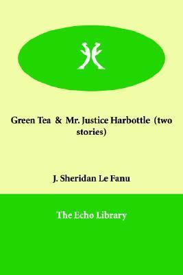 Green Tea and Mr. Justice Harbottle