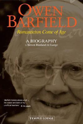 owen-barfield-romanticism-come-of-age-a-biography