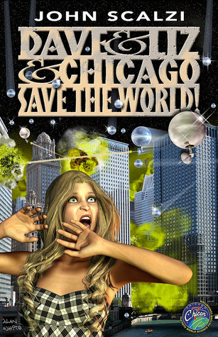 Dave and Liz and Chicago Save the World