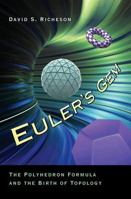 Euler's Gem: The Polyhedron Formula and the Birth of Topology