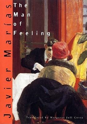 The Man of Feeling by Javier Marías