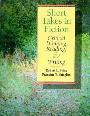 Short Takes Fiction: Critical Thinking, Reading and Writing