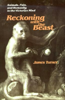 Reckoning with the Beast: Animals, Pain, and Human...