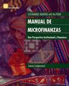 Manual de Microfinanzas: Una Perspectiva Institucional y Financiera = Sustainable Banking with the Poor