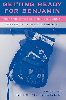 Getting Ready for Benjamin: Preparing Teachers for Sexual Diversity in the Classroom