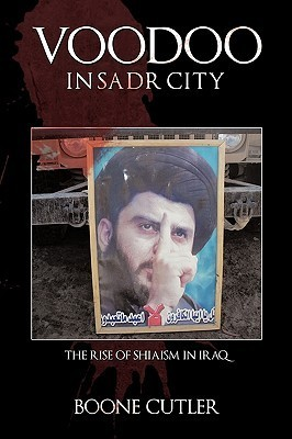 Voodoo in Sadr City: The Rise of Shiaism in Iraq