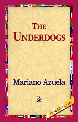 The Underdogs by Mariano Azuela