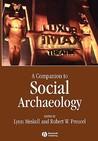 A Companion to Social Archaeology