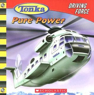 Tonka: Driving Force #1: Pure Power