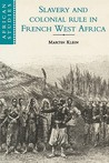 Slavery and Colonial Rule in French West Africa