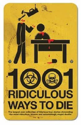1001 Ridiculous Ways To Die Descarga gratuita del libro en pdf