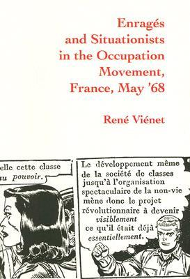 Enrages and Situationists in the Occupation Movement, France,... by René Viénet