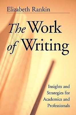 The Work of Writing by Elizabeth Rankin