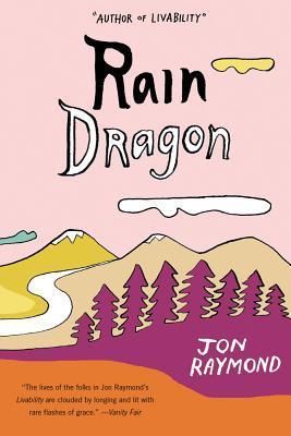 Rain Dragon by Jon Raymond