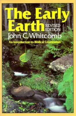 The Early Earth by John C. Whitcomb