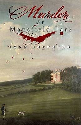 Murder at Mansfield Park by Lynn Shepherd