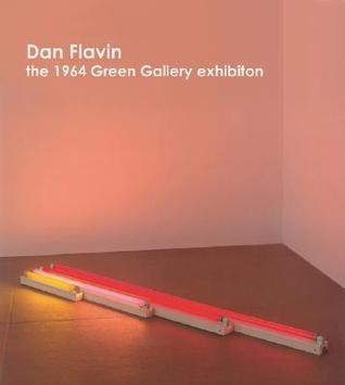 Dan Flavin: 1964 Green Gallery Exhibition
