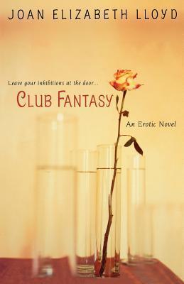 Club Fantasy by Joan Elizabeth Lloyd