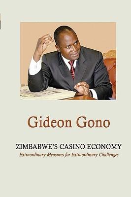 Zimbabwe's Casino Economy. Extraordinary Measures for Extraordinary Challenges