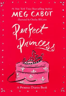 Perfect Princess by Meg Cabot