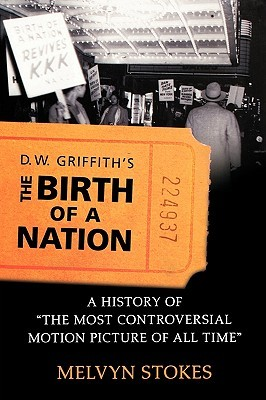 D.W. Griffith's The Birth of a Nation by Melvyn Stokes