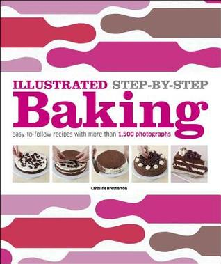 Illustrated Step By Baking Caroline Bretherton