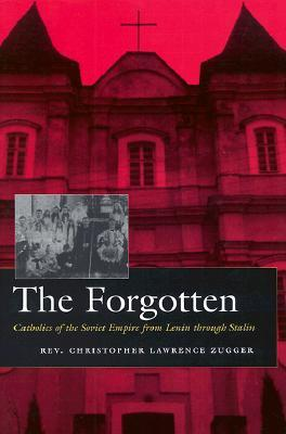 "Résultat de recherche d'images pour ""The Forgotten: Catholics of the Soviet Empire from Lenin Through Stalin"""