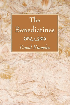 The Benedictines by David Knowles