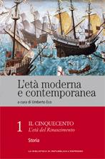 L'età moderna e contemporanea: Il Cinquecento - L'età del Rinascimento: Storia - vol. 1