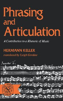 Phrasing and Articulation: A Contribution to a Rhetoric of Music