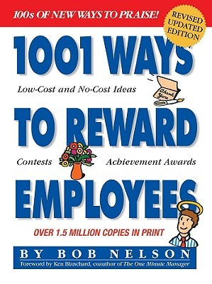 1001-ways-to-reward-employees-100-s-of-new-ways-to-praise-revised-updated-2nd-edition
