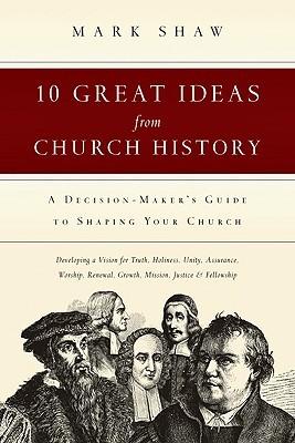10 Great Ideas from Church History ePUB iBook PDF por Mark Shaw