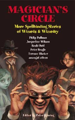 Magician's Circle: More Spellbinding Stories of Wizards and Wizardry