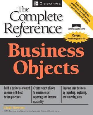 Business Objects: The Complete Reference