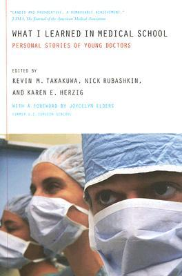 What I Learned in Medical School by Kevin M. Takakuwa