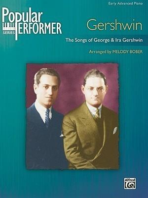 Popular Performer -- Gershwin: The Songs of George & Ira Gershwin